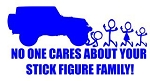 No One Cares About Your Stick Family - Jeep Decal Sticker